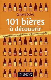 101 bières à découvrir : grandes marques et brasseries artisanales innovantes