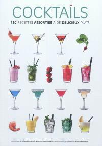 Cocktails : 180 recettes assorties à de délicieux plats