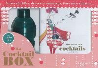 La cocktail box : soirées de filles, dîners en amoureux, fêtes entre copains...