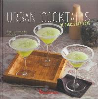 Urban cocktails : de Paris à New York