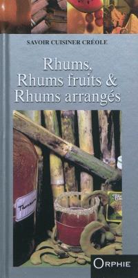 Rhums, rhums fruits & rhums arrangés