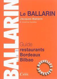 Le Ballarin : guide des restaurants de Bordeaux à Bilbao : 2016-2017
