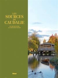 Les sources de Caudalie : un art de vivre au coeur des vignes