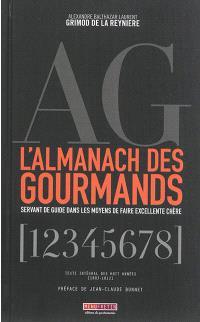 L'almanach des gourmands : servant de guide dans les moyens de faire excellente chère : texte intégral des huit années (1803-1812)