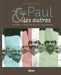 Monsieur Paul & les autres : Bocuse et l'invention du chef d'aujourd'hui