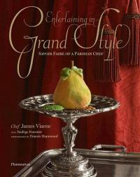 Entertaining in grand style : savoir faire of a parisian chef
