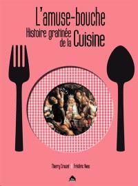 L'amuse-bouche : histoire gratinée de la cuisine