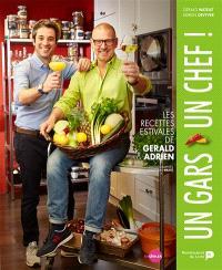 Un gars, un chef !, Les recettes estivales de Gerald & Adrien