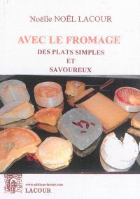 Avec le fromage : des plats simples et savoureux