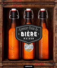Comment faire sa bière maison ? : 75 recettes de bières pour l'apprenti brasseur