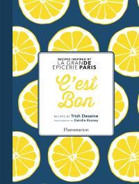 C'est bon : recipes inspired by La Grande Epicerie de Paris
