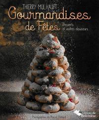 Gourmandises de fêtes : desserts et autres douceurs