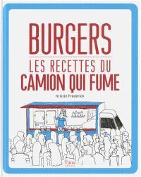Burgers : les recettes du Camion qui fume