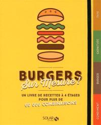 Burgers sur mesure ! : un livre de recettes à 4 étages pour plus de 60.000 combinaisons