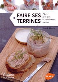 Faire ses terrines : pâtés, foies gras et charcuteries maison