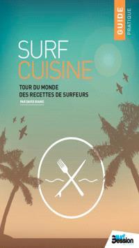 Surf cuisine : tour du monde des recettes de surfeurs