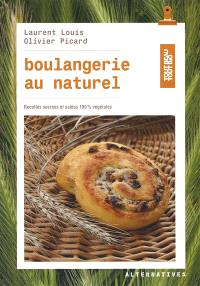 Boulangerie au naturel : recettes sucrées et salées 100 % végétales