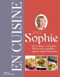 En cuisine avec Sophie : 52 semaines, 52 menus : 230 recettes inratables