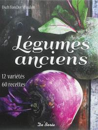 Légumes anciens : 12 variétés : 60 recettes