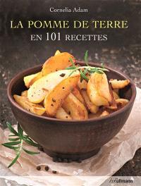 La pomme de terre en 101 recettes