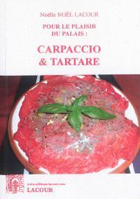 Pour le plaisir du palais : carpaccio & tartare