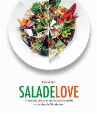 Salade love : comment préparer une salade complète en moins de 20 minutes