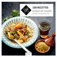 100 recettes autour du monde : et 100 listes de courses à flasher !