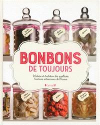 Bonbons de toujours : histoire et tradition des meilleurs bonbons artisanaux de France