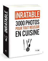 Inratable : 3.000 photos pour tout réussir en cuisine