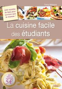 La cuisine facile des étudiants : 200 recettes de base pour survivre sans sa maman ! : 200 idées à moins de 5€