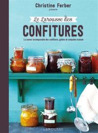 Le Larousse des confitures : la saveur incomparable des confitures, gelées et compotes maison