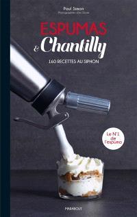 Espumas & chantilly : 160 recettes au siphon