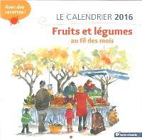 Le calendrier 2016 : fruits et légumes au fil des mois