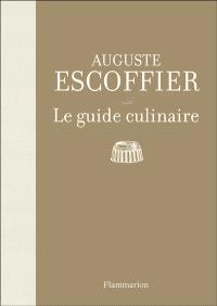 Le guide culinaire : aide-mémoire de cuisine pratique