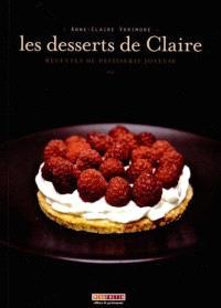 Les desserts de Claire : recettes de pâtisserie joyeuse