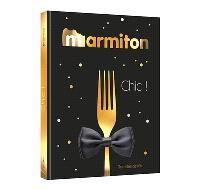 Marmiton, chic ! : recettes de fêtes