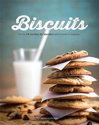 Biscuits  : plus de 70 recettes de biscuits traditionnels et originaux