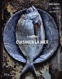 Cuisiner la mer : 70 espèces et 90 recettes
