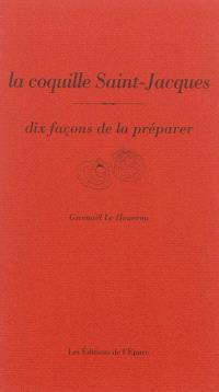 La coquille Saint-Jacques : dix façons de la préparer