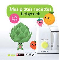 Mes p'tites recettes Babycook : 7-8 mois