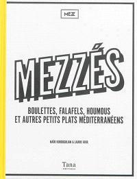 Mezzés : boulettes, falafels, houmous et autres petits plats méditerranéens