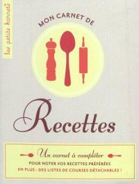 Mon carnet de recettes : un carnet à compléter pour noter vos recettes préférées