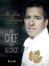 Nicolas Stamm : un chef en Alsace