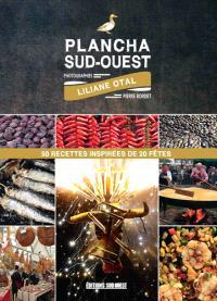 Plancha du Sud-Ouest : 50 recettes inspirées de 20 fêtes