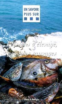 Poissons d'élevage, poissons sauvages