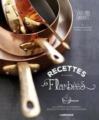 Recettes flambées : de l'apéritif au dessert, 80 recettes festives & gourmandes