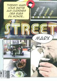 Street Marx : Thierry Marx vous initie aux cuisines des rues du monde