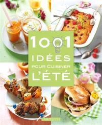 1.001 idées pour cuisiner l'été