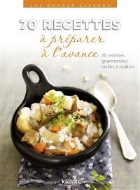 70 recettes à préparer à l'avance