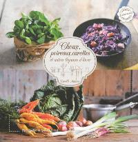 Choux, poireaux, carottes : et autres légumes d'hiver